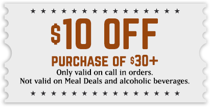 $10 off purchase of $30+ - Only valid on call in orders. Not valid on Meal Deals and alcoholic beverages.